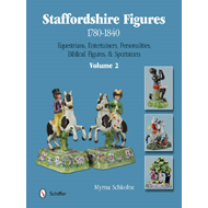 Staffordshire Figures 1780 to 1840: Volume 2: Equestrians, Entertainers, Personalities, Biblical Fig (BOK)