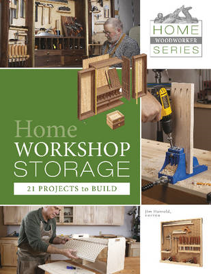Home Workshop Storage: 21 Projects to Build (BOK)