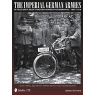 The Imperial German Armies in Field Grey Seen Through Period Photographs, 1907-1918: Volume 2: Infan (BOK)