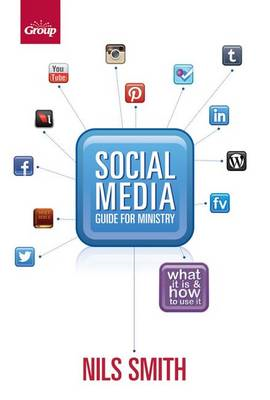 Social Media Guide for Ministry: What It Is & How to Use It (BOK)
