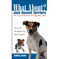 What about Jack Russell Terriers?: The Joys and Realities of Living with a JRT (BOK)