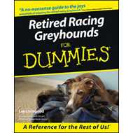 Retired Racing Greyhounds For Dummies (BOK)