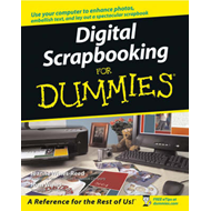 Digital Scrapbooking For Dummies (BOK)