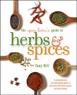 The Spice Lover's Guide to Herbs and Spices: Seasonings for the Global Kitchen (BOK)