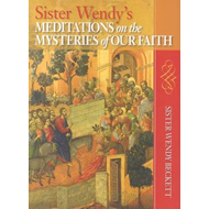 Sister Wendy's Meditations on the Mysteries of Our Faith (BOK)