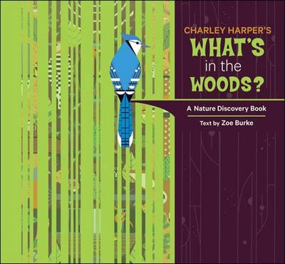 Charley Harper's What's in the Woods? A Nature Discovery Book:  A216 (BOK)