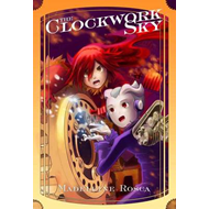 The Clockwork Sky: v.1 (BOK)