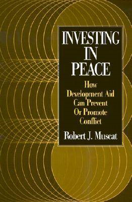 Investing in Peace: How Development Aid Can Prevent or Promote Conflict (BOK)