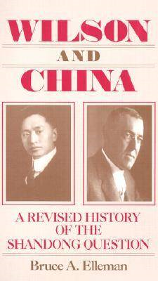 Wilson and China: A Revised History of the Shandong Question (BOK)