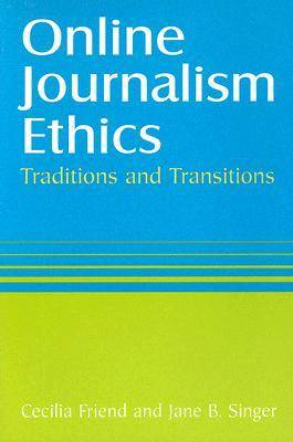 Online Journalism Ethics: Traditions and Transitions (BOK)