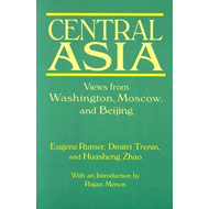 Central Asia: Views from Washington, Moscow, and Beijing (BOK)