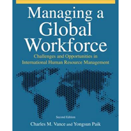Managing a Global Workforce: Challenges and Opportunities in International Human Resource Management (BOK)