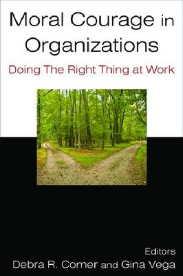 Moral Courage in Organizations: Doing the Right Thing at Work (BOK)