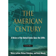 The American Century: a History of the United States Since the 1890s (BOK)