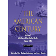 The American Century: A History of the United States Since 1941: Volume 2 (BOK)