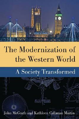 The Modernization of the Western World: A Society Transformed (BOK)