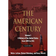 The American Century: A History of the United States from 1890 to 1941: Volume 1 (BOK)