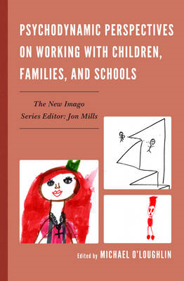 Psychodynamic Perspectives on Working with Children, Families, and Schools (BOK)