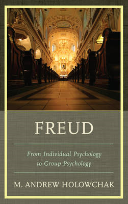 Freud: From Individual Psychology to Group Psychology (BOK)