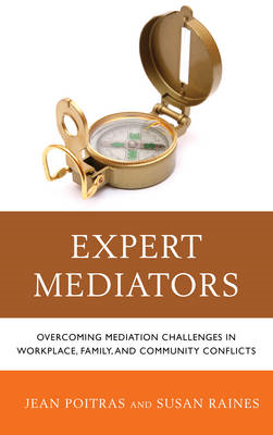 Expert Mediators: Overcoming Mediation Challenges in Workplace, Family, and Community Conflicts (BOK)