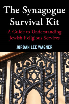 The Synagogue Survival Kit: A Guide to Understanding Jewish Religious Services (BOK)