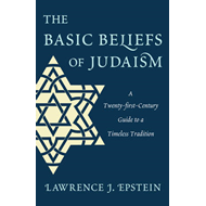 The Basic Beliefs of Judaism: A Twenty-first-Century Guide To a Timeless Tradition (BOK)