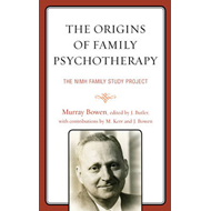 The Origins of Family Psychotherapy: The NIMH Family Study Project (BOK)
