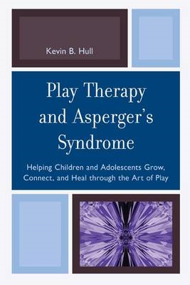 Play Therapy and Asperger's Syndrome (BOK)