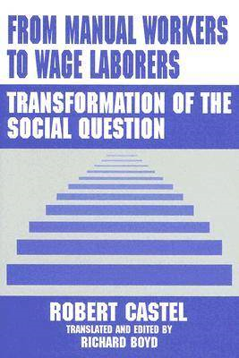From Manual Workers to Wage Laborers: Transformation of the Social Question (BOK)