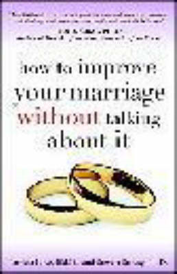 How to Improve Your Marriage without Talking About it (BOK)