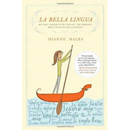 La Bella Lingua: My Love Affair with Italian, the World's Most Enchanting Language (BOK)