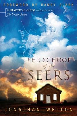 The School of the Seers: A Practical Guide on How to See in the Unseen Realm (BOK)