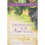 Desperate for New Wine: The Doorway Into Your Harvest (BOK)