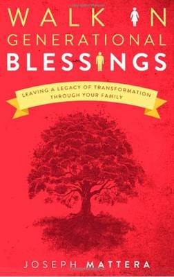 Walk in Generational Blessings: Leaving a Legacy of Transformation Through Your Family (BOK)