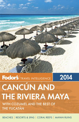 Fodor's Cancun and the Riviera Maya 2014 (BOK)