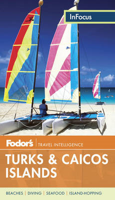 Fodor's In Focus Turks & Caicos Islands (BOK)