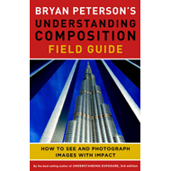 Bryan Peterson's Understanding Composition Field Guide (BOK)