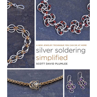 Silver Soldering Simplified: A New Jewelry Technique You Can Do at Home (BOK)