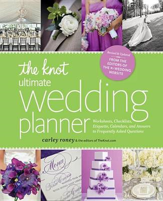 The Knot Ultimate Wedding Planner [Revised Edition]: Worksheets, Checklists, Etiquette, Timelines, a (BOK)