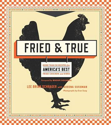 Fried & True : More Than 50 Recipes for America's Best Fried Chicken and Sides (BOK)
