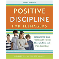 Positive Discipline for Teenagers: Empowering Your Teens and Yourself Through Kind and Firm Parentin (BOK)
