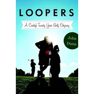 Loopers: A Caddy's Twenty-Year Golf Odyssey (BOK)