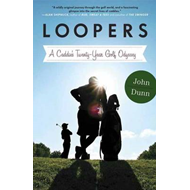 Loopers: A Caddie's Twenty-year Golf Odyssey (BOK)