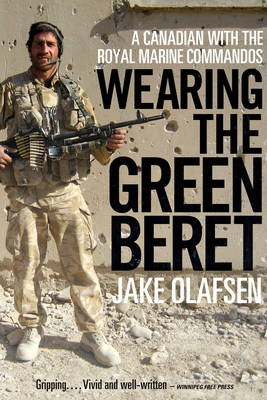 Wearing the Green Beret: A Canadian with the Royal Marine Commandos (BOK)