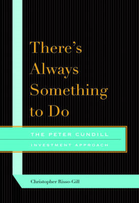 There's Always Something to Do: The Peter Cundill Investment Approach (BOK)