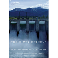 The River Returns: An Environmental History of the Bow (BOK)