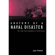 Anatomy of a Naval Disaster: The 1746 French Expedition to North America (BOK)