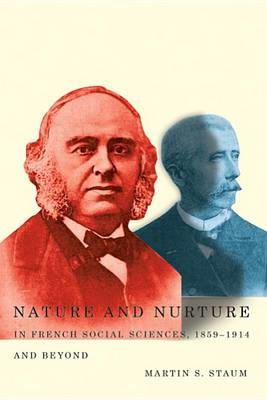 Nature and Nurture in French Social Sciences, 1859-1914 and Beyond (BOK)
