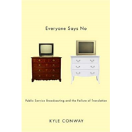 Everyone Says No: Public Service Broadcasting and the Failure of Translation (BOK)