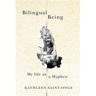 Bilingual Being: My Life as a Hyphen (BOK)